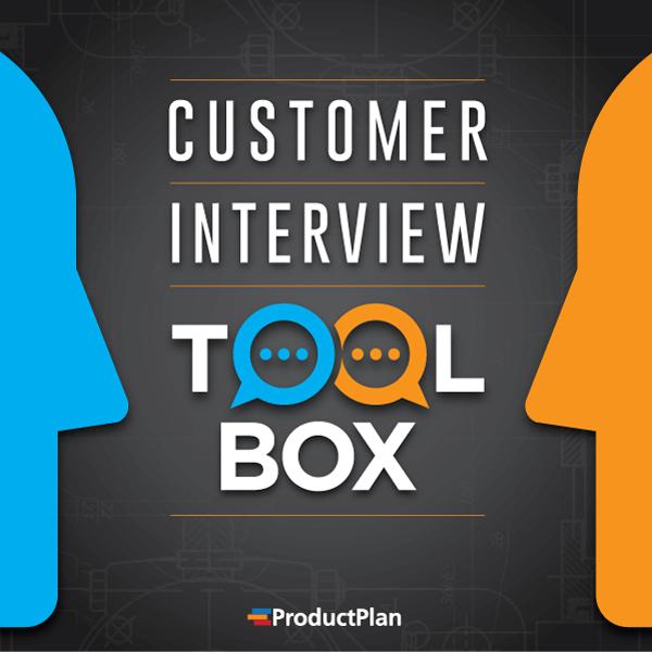 Customer Interview Tool Box