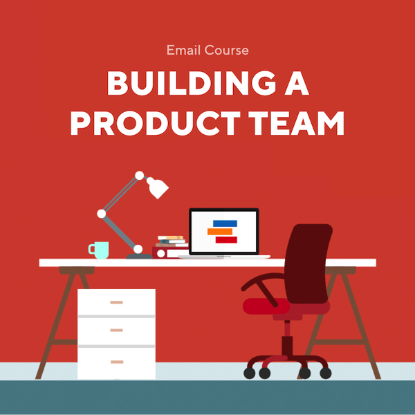 Email Couse Building a Product Team