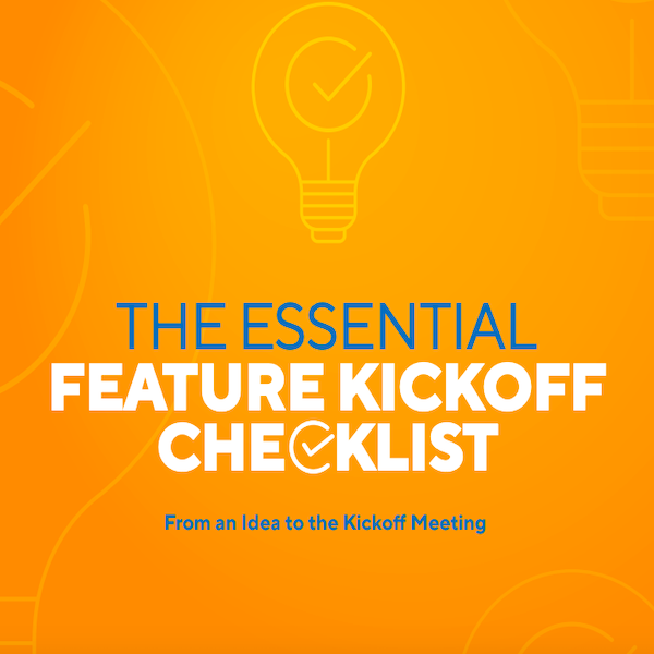 The Essential Feature Kickoff Checklist